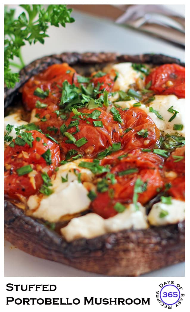 Stuffed Portobello Mushrooms with goat cheese, fresh herbs and roasted tomatoes | 365daysofeasyrecipes.com