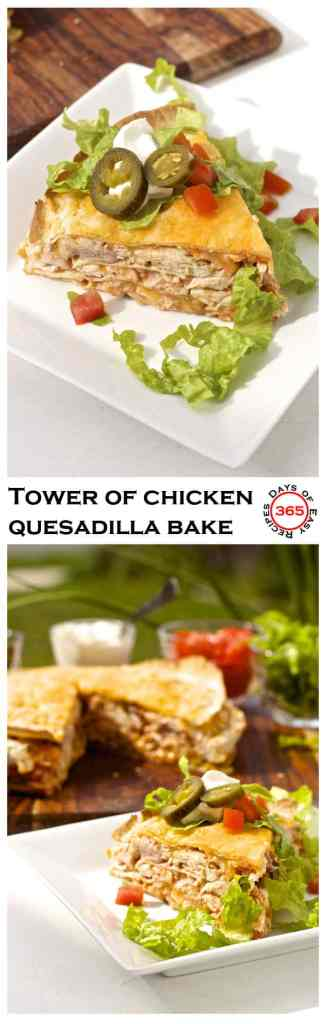 This tower of chicken quesadilla bake is a great way to use up that leftover chicken and is even more quick and easy then regular chicken quesadillas | 365 Days of Easy Recipes