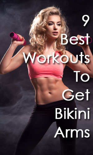 9 Best Workouts To Get Bikini Arms