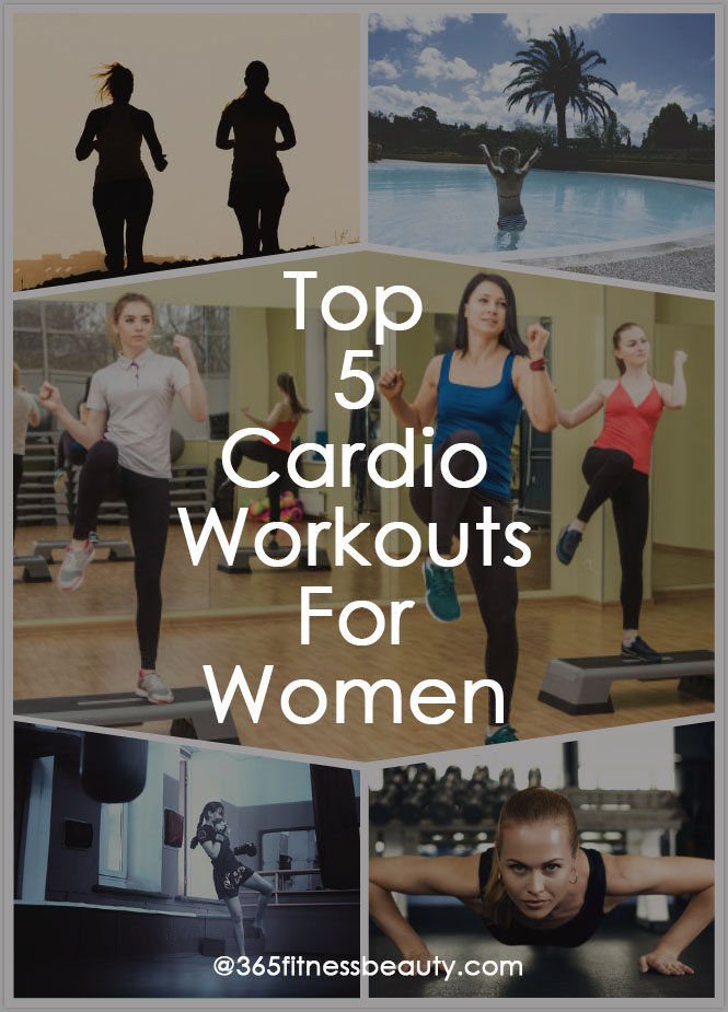 Top 5 Cardio Workouts For Women
