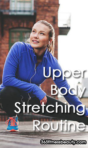 Reasons To Have An Upper-Body Stretching Routine Share