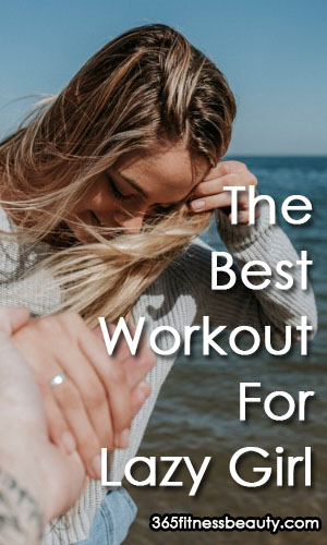 The Best Workout For A Lazy Girl To Burn Fat Fast
