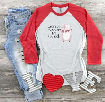 Don't Go Bacon My Heart Funny Valentines Day Shirt, valentines day gifts for her