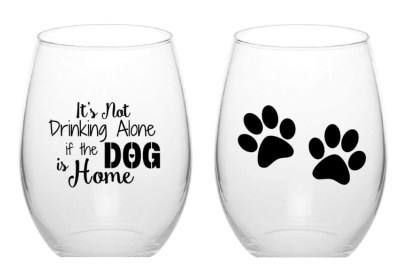 Its Not Drinking Alone If The Dog is Home Funny Stemless Wine Glass, unique gift for dog lovers