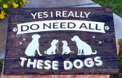 Yes I really do need all these dogs hand painted sign, dog lover gifts