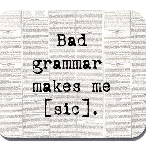 Bad Grammar Makes Me Sick Mousepad