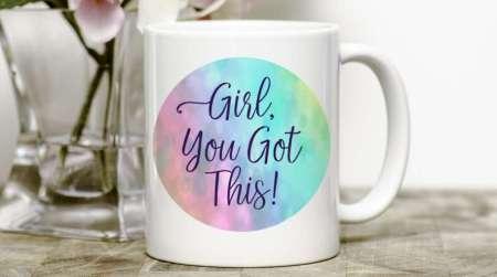 Girl You Got This Motivational Mug, motivational gifts