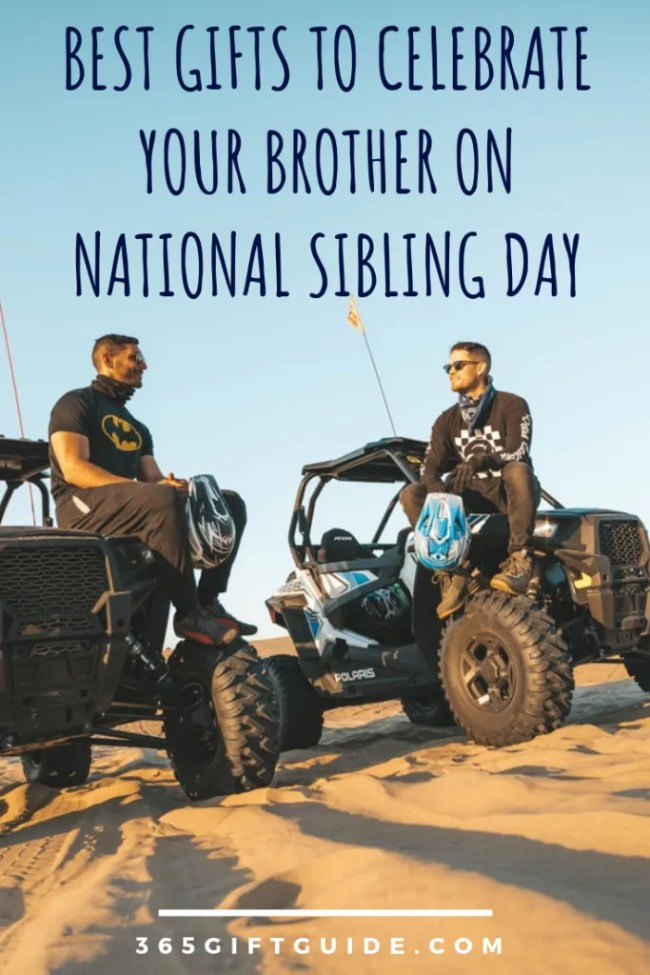 Best gifts to celebrate your brother on national sibling day