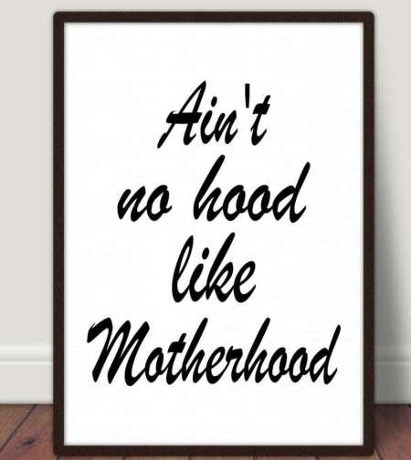 Ain't no hood like motherhood mother's day poster