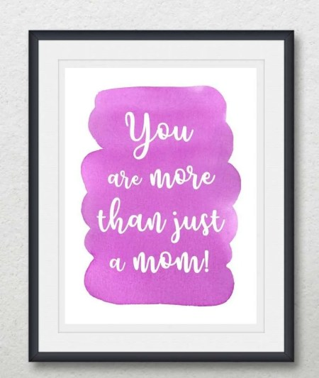 You Are More Than Just a Mom Poster