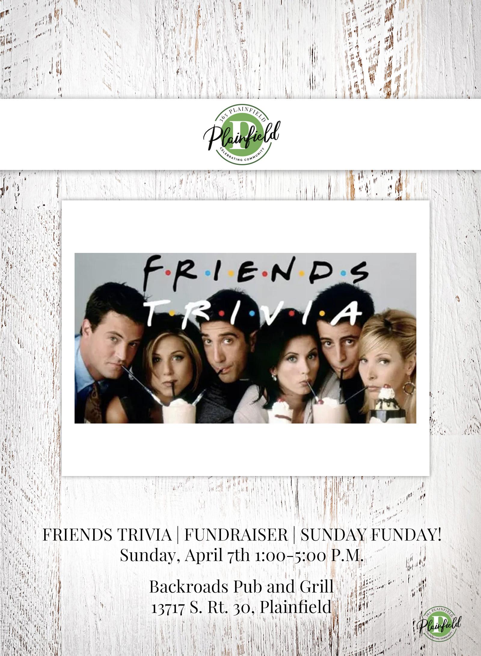 Friends Trivia Fundraiser - 365 Plainfield