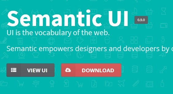 A UI Library To Make Front End Development Simpler And Easier - Semantic UI