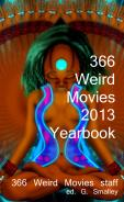 366 Weird Movies 2013 Yearbook (Kindle)