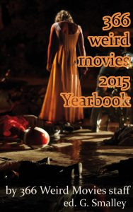 366 Weird Movies 2015 Yearbook (Kindle)