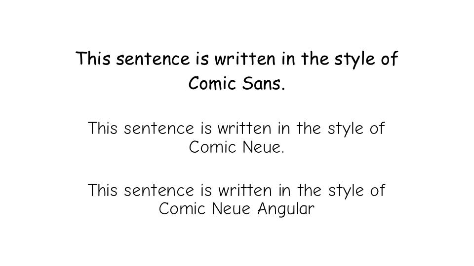 Comic Sans and Neue