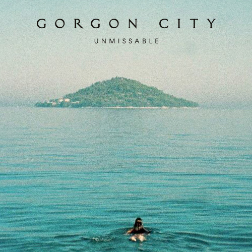 Gorgon City - Unmissable