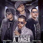 Jetson El Super Ft Sniper SP, Manny Montes & Michael Pratts – Dime Que Vas A Hacer (Official Remix)