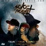 Ñejo Ft. Ft. Yaga & Mackey – Solo Una Noche Mas (Yo Soy La Fama)