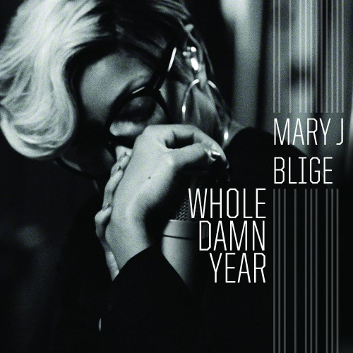 Mary J Blige - Whole Damm Year