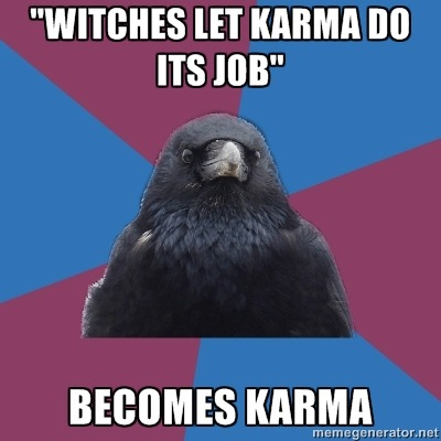 I totally love this. Karma police? Yo, I am fate's hand! I have a badge from the FBE (Fate Bureau of Enforcement. Mmmkay. Anyways, I am not Hindu so I don't subscribe to Karma, although the somewhat similar forces of Wyrd and Fate do have a place in my life, I do recognize that as a witch, I twist fate, that's part of the whole point.