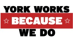 "A slogan which reads ""York works because we do""."