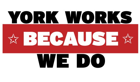 """A slogan which reads """"York works because we do""""."""
