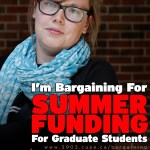 """A picture of Chelsea Bauer, Unit 1 bargaining team, with the words """"I'm bargaining for summer funding for graduate students""""."""