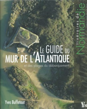 Ysec 2014 BUFFETAUT Yves Guide Mur Atlantique en Normandie