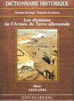 Heimdal 1997 BERNAGE Georges de LANNOY Francois Dictionnaire historique Heer 1939-1945