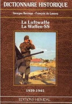Heimdal 1998 BERNAGE Georges de LANNOY Francois Dictionnaire historique Luftwaffe Waffen-SS 1939-1945