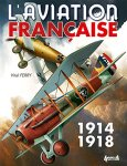 Histoire et Collections 2015 FERRY Vital Aviation francaise 1914-1918