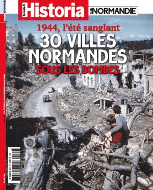 Historia Paris Normandie HS 002 1944 ete sanglant 30 villes normandes sous les bombes.png