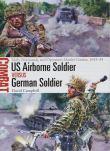 Osprey 2018 CAMPBELL David Combat US Airborne Soldier versus German Soldier