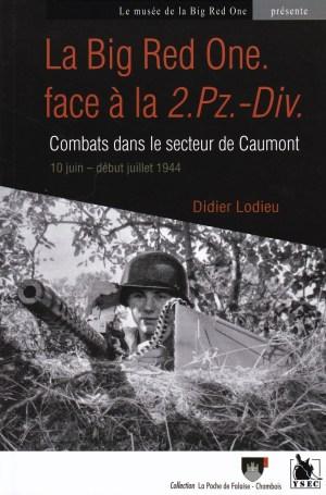 Ysec 2014 LODIEU Didier La Big Red One face a la 2 Panzer-Division combats dans le secteur de Caumont