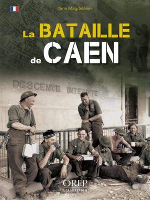 Orep 2019 MAGDELAINE Yann La bataille de Caen
