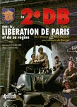 Histoire et Collections 2010 EYMARD Alain FOURNIER Laurent La 2e DB et la liberation de Paris tome 2