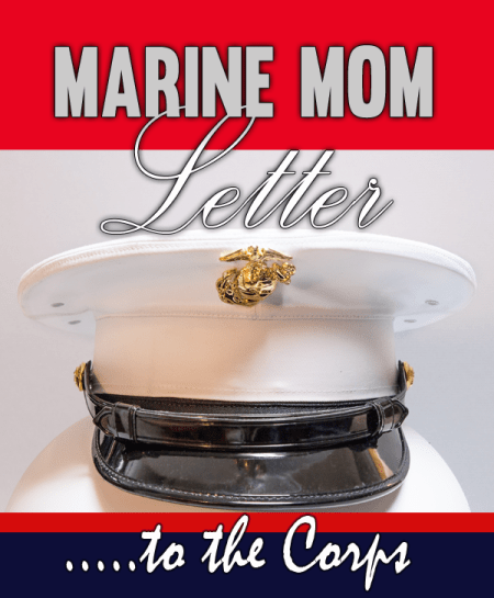 Marine Mom Letter to the Marine Corps