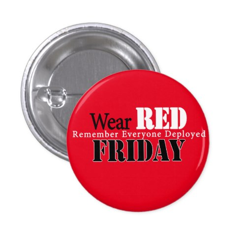 RED Friday Button to Remember Everyone Deployed