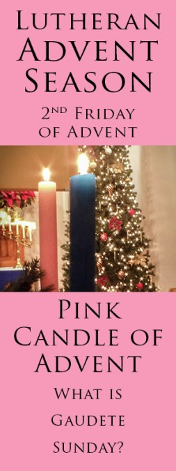 Lutheran Advent Season, What is is All About? Hopefully, this series will inspire, teach and prepare you for Christmas in a way you never considered. Find the meaning of the pink candle of Advent? Rejoice!