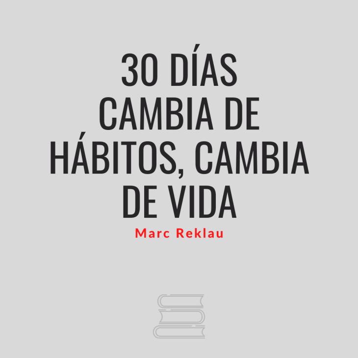 30 Días – Cambia de hábitos, cambia de vida