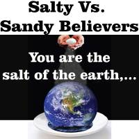 Salty versus Sandy Believers