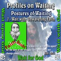Profiles on Waiting – Posture – Wait with Unwavering Faith
