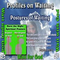Profiles on Waiting – Maintain your Spiritual Posture while awaiting God's Answers