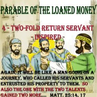 Parable of the Loaned Money – 4 – The Two-fold Servant – Part 1 – Inspiration