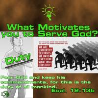 What is your motive for Serving God? – 4 – Duty