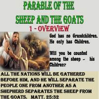 Parable of the Sheep and Goats – 1 – Overview