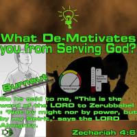 What de-motivates you from Serving God? – 7 – De-motivator – Burn-out Problem