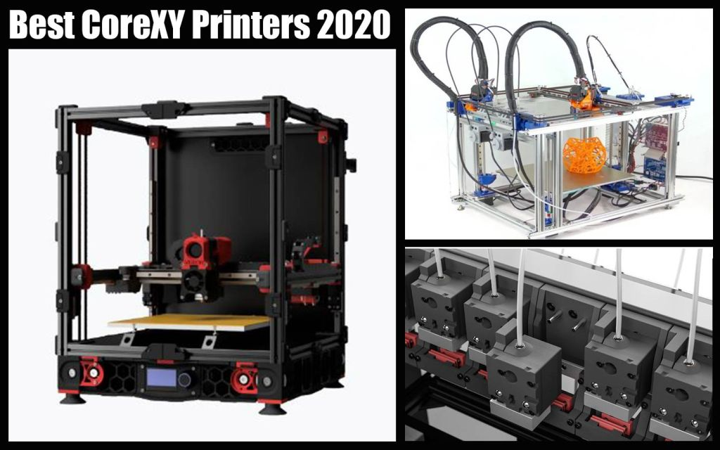 Best CoreXY 3D Printer 2020