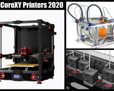 Best CoreXY 3D Printer 2020