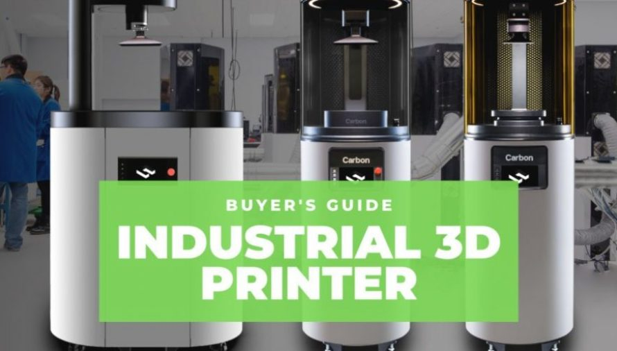 The Best Industrial 3D Printer Buyer's Guide 2020